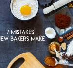 7 Mistakes New Bakers Make