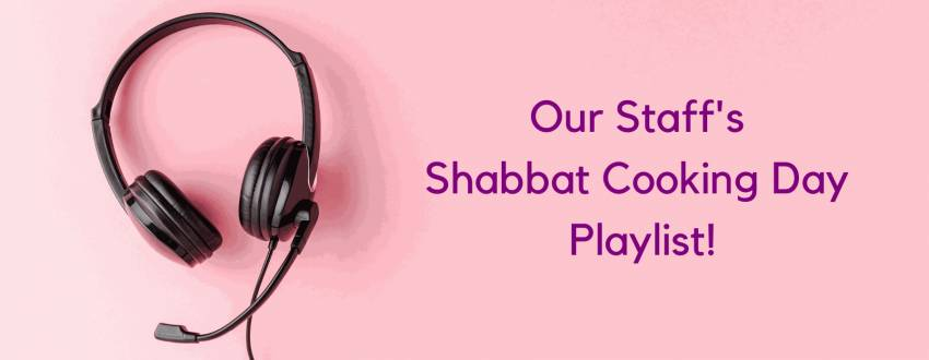 Our Staff's Shabbat Cooking Day Playlist