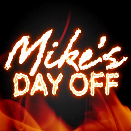 Mike's Day Off